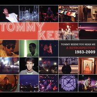 Tommy Keene - Tommy Keene You Hear Me: A Retrospective 1983-2009