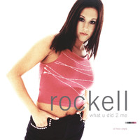Rockell - What U Did 2 Me - EP