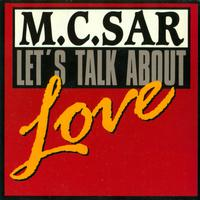 MC Sar & The Real McCoy - Let's Talk About Love