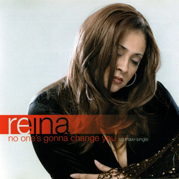 Reina - No One's Gonna Change You