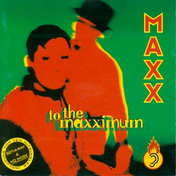 Maxx - To The Maxximum