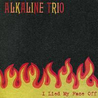 Alkaline Trio - I Lied My Face Off - EP