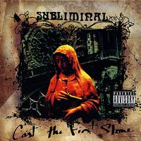Subliminal - Cast the First Stone (Explicit)