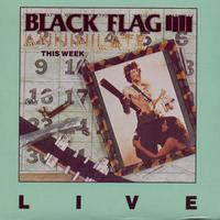Black Flag - Annihilate This Week