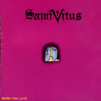 SAINT VITUS - Born Too Late