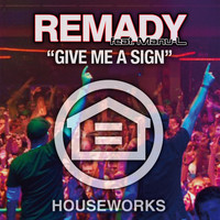 Remady Feat. Manu-L - Give Me a Sign