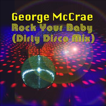 George McCrae - Rock Your Baby (Dirty Disco Mix)
