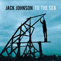 Jack Johnson - To The Sea (iTunes Exclusive)