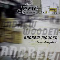 Andrew Wooden - The Manslaughter