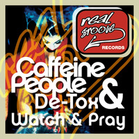 Caffeine People, De-Tox - Watch & Pray