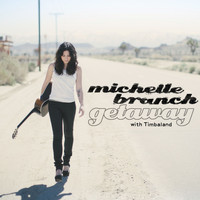 Michelle Branch - Getaway (with Timbaland)