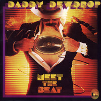 Daddy Dewdrop - Meet The Beat