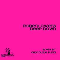 Robert Owens - Robert Owens - Deep Down (Chocolate Puma Remix)
