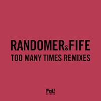 Randomer - Too Many Times Remixes