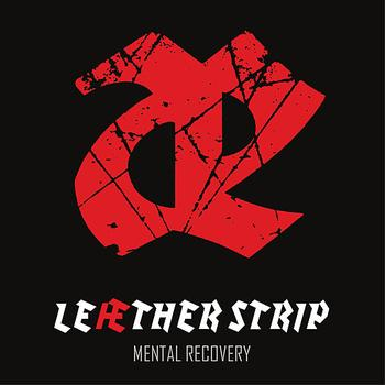 Leæther Strip - Mental Recovery
