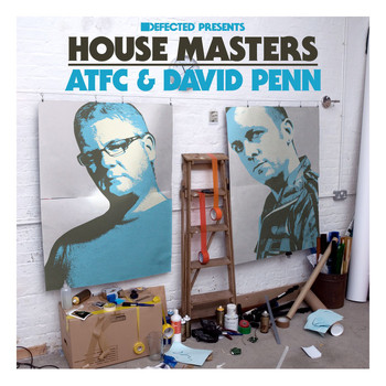 Various Artists - Defected Presents House Masters: ATFC & David Penn
