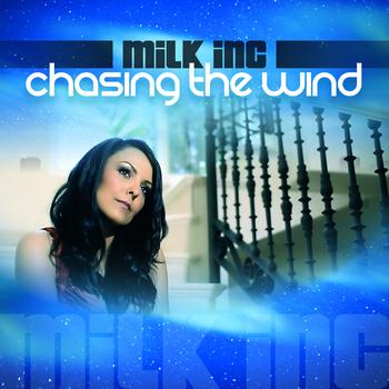 Milk Inc - Chasing The Wind