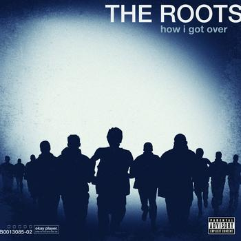 The Roots - How I Got Over (Explicit Version)