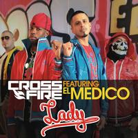 Crossfire - Lady (feat. El Medico)