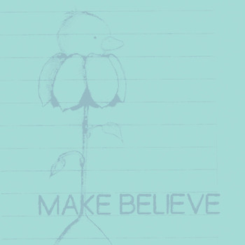 Make Believe - Plantarchy in the You Be [Of Course LP Bonus Track]