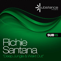 Richie Santana - Deep Jungle & Wakt Out