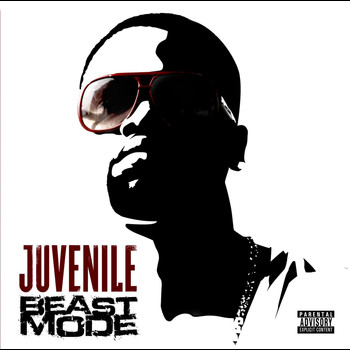 Juvenile - Beast Mode  (Explicit)