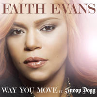 Faith Evans - Way You Move (feat. Snoop Dogg)