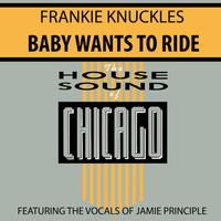 Frankie Knuckles - Baby Wants To Ride