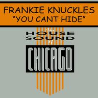 Frankie Knuckles - You Can't Hide