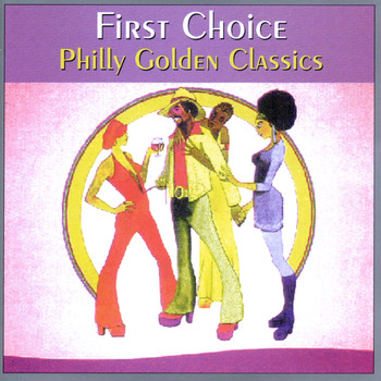 First Choice - Philly Golden Classics