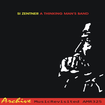 Si Zentner - A Thinking Man's Band