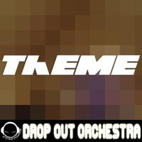 Drop Out Orchestra - Drop Out Theme