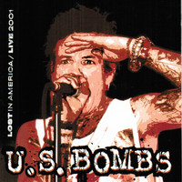 U.S. Bombs - Lost In America Live 200