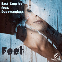 East Sunrise featuring The Supersonixxx - Feel