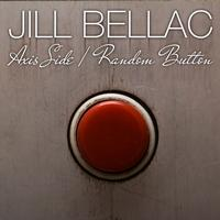 Jill Bellac - Axis Side / Random Button