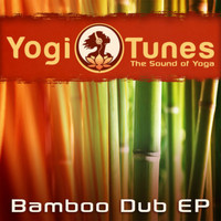 Shaman's Dream - Bamboo Dub EP  -  Eastern Yoga Grooves by Yogitunes