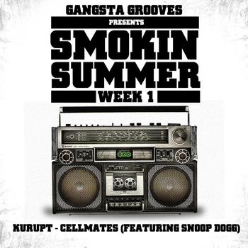Kurupt - Gangsta Grooves presents: Smokin Summer Week 1