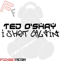 Ted O'Shay - I Shot Calvin