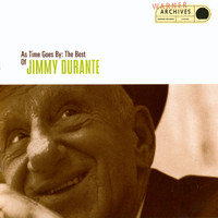 Jimmy Durante - As Time Goes By: The Best Of Jimmy Durante