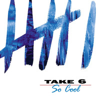 Take 6 - So Cool (Explicit)