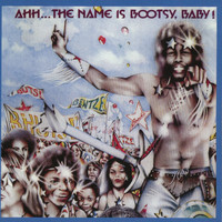 Bootsy Collins - Ahh...The Name Is Bootsy, Baby!