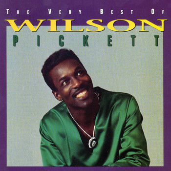 Wilson Pickett - The Very Best Of Wilson Pickett