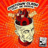 Dogtown Clash - Hole In My Head