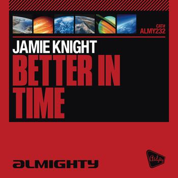 Jamie Knight - Almighty Presents: Better In Time