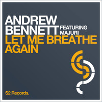 Andrew Bennett feat. Majuri - Let Me Breathe Again