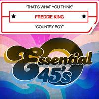 Freddie King - That's What You Think / Country Boy [Digital 45] - Single