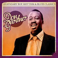 Don Gardner - Legendary Bop Rhythm & Blues Classics: Don Gardner (Digitally Remastered)