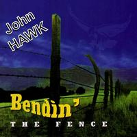 John Hawk - Bendin' The Fence