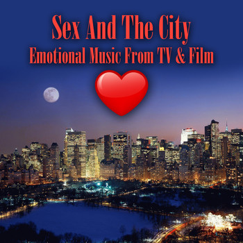 Various Artists - Sex And The City - Emotional Music From TV & Film (Re-Recorded / Remastered Versions)
