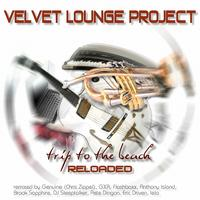 Velvet Lounge Project - Trip To The Beach - Reloaded